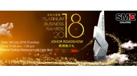 "[JOHOR ROADSHOW] - PLATINUM BUSINESS AWARDS 2018 ""LOCAL INNOVATION, GLOBAL RECOGNITION"" (JULY 3, TUE)<br>2018年度企业白金奖之""本地创新,国际认可""- 柔佛推介礼 7月3日(星期二)"