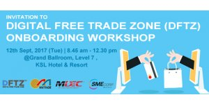 INVITATION TO DIGITAL FREE TRADE ZONE (DFTZ) ONBOARDING WORKSHOP (SEPT 12, TUE)