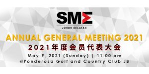 "[Notice: Vanue Changed] SMEJS ANNUAL GENERAL MEETING 2021 (MAY 9, SUN) ""柔南中小企业公会 ― 2021年度会员大会"""