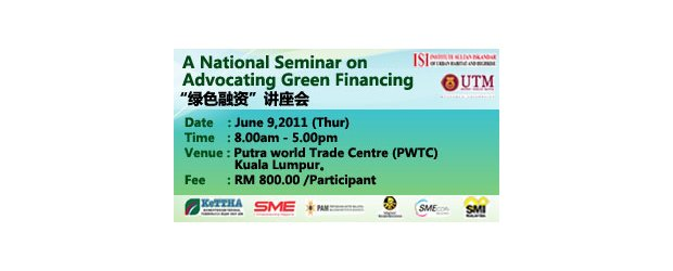 "A NATIONAL SEMINAR ON ADVOCATING GREEN FINANCING  (JUNE 9, THUR)<br>""绿色融资""讲座会"