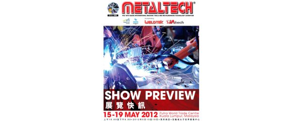 METALTECH <br>The ASEAN International Machine Tools And Metalworking Technology Exhibition
