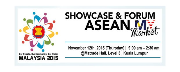 SHOWCASE & FORUM ON ASEAN MY MARKET (NOV 12, THUR)<br>《东盟―我的商业市场》座谈会