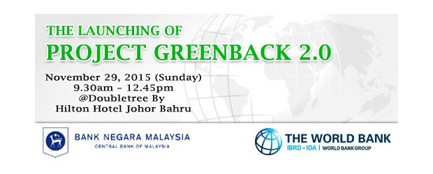 THE LAUNCHING OF PROJECT GREENBACK 2.0 (NOV 29, SUN)<br>《Greenback 2.0 计划》汇款说明会暨推介礼