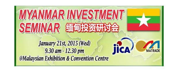 MYANMAR INVESTMENT SEMINAR (JAN 21, WED)<br>缅甸投资研讨会