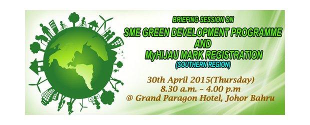 BRIEFING SESSION ON SME GREEN DEVELOPMENT PROGRAMME AND MYHIJAU MARK REGISTRATION (SOUTHERN REGION) (APRIL 30, THUR)<br>《中小企业绿色发展计划 - 说明会》 柔南地区