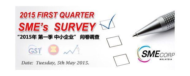 "FIRST QUARTER 2015 SURVEY ON SMALL AND MEDIUM ENTERPRISES (SMEs)<br>""2015年第一季 - 中小企业"" 问卷调查"