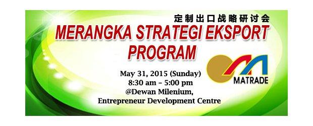 PROGRAM MERANGKA STRATEGI EKSPORT - MATRADE (MAY 31, SUN)<br>定制出口战略研讨会