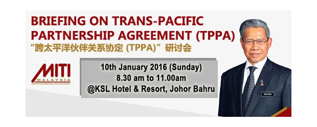 "BRIEFING ON TRANS-PACIFIC PARTNERSHIP AGREEMENT (TPPA) (JAN 10, SUN)<br>""跨太平洋伙伴关系协定(TPPA)""研讨会1月10日"