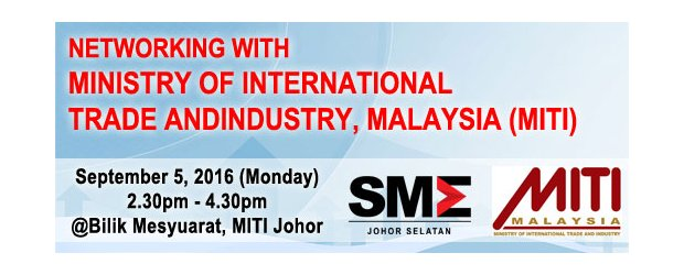 NETWORKING WITH MINISTRY OF INTERNATIONAL TRADE AND INDUSTRY, MALAYSIA (MITI) (SEPT 5, MON)