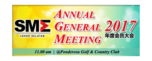 "SMEJS ANNUAL GENERAL MEETING 2017 (APRIL 9, SUN)<br>""柔南中小企业公会 ― 2017年度会员大会"" (4月9日, 星期日)"