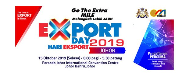 EXPORT DAY JOHOR 2019: GO THE EXTRA MILE (OCT 15, TUE)