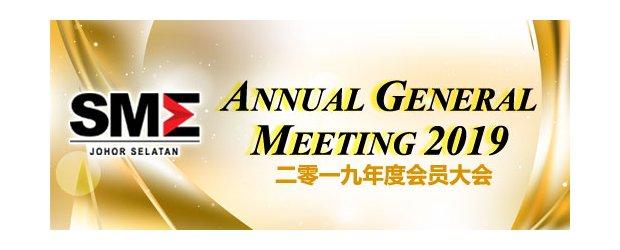 "SMEJS ANNUAL GENERAL MEETING 2019 (MAY 19, SUN)<br>""柔南中小企业公会 ― 2019年度会员大会"""